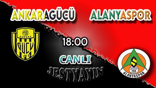 Ankaragücü – Alanyaspor canlı maç izle