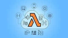 AWS Lambda & Serverless Architecture Bootcamp (Build 5 Apps)