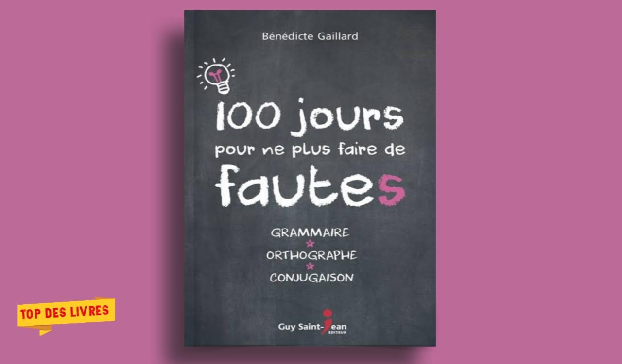 Télécharger : 100 jours pour ne plus faire de fautes en pdf