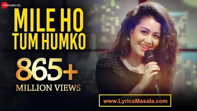 Mile Ho Tum Humko Song Lyrics Download - LyricsMasala