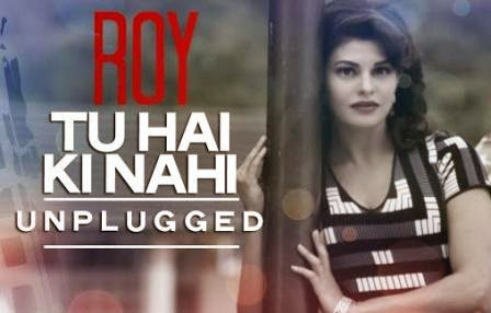 Tu Hai Ki Nahi Lyrics - Roy (2015)