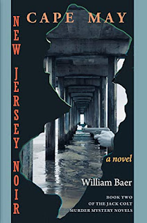 New Jersey Noir - Cape May: A Novel (The Jack Colt Murder Mystery Novels Book) by William Baer
