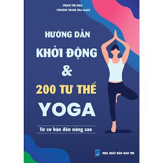 Hướng dẫn khởi động & 200 tư thế Yoga từ cơ bản đến nâng cao ebook PDF EPUB AWZ3 PRC MOBI