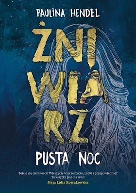 """""""Żniwiarz. Pusta Noc"""" - Paulina Hendel"""