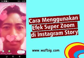 Cara Menggunakan Super Zoom di Instagram Story