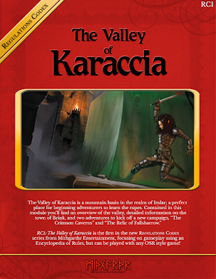 """Cover for The Valley of Karaccia. It is styled after early TSR books, with bright colors, lots of text, and a 'window' in the center with art. The art depicts an elf in full plate armor attemting to cut off her own leg, which is being pulled into a gelatinous cube. The cover reads: Regulations Codex RC1 The Valley of Karaccia. The Valley of Karaccia is a mountainside basin in the realm of Imlar; a perfect place for beginning adventurers to learn the ropes. Contained in this module you'll find an overview of the valley, detailed information on the town of Brink, and two adventures to kick off a new campaign, """"The Crimson Caverns"""" and """"The Relic of Fallsbarrow."""" RC1: The Valley of Karaccia is the first in the new Regulations Codex series from Mithgarthr Entertainment, focusing on gameplay using an Encyclopedia of Rules, but can be played with any OSR style game!"""" Following this is the Mithgarthr Entertainment logo, nordic runes which appear to spell Mithgarthr."""