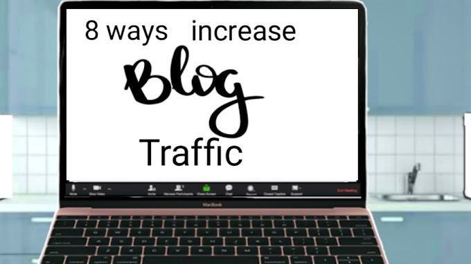 8 ways to Significantly increase traffic to blog website Quickly 2021