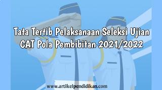Tata Tertib Pelaksanaan Seleksi Ujian CAT Pola Pembibitan 2021/2022