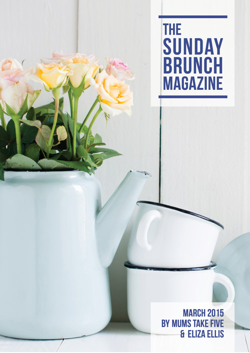 The Sunday Brunch Magazine by Eliza Ellis and Mums Take Five