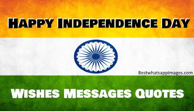 Happy Independence Day Wishes, Quotes, Text Messages
