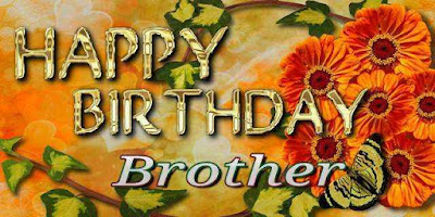Happy birthday dear brother