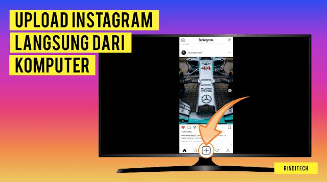 Cara Aman Posting Instagram dari PC Komputer Tanpa Aplikasi