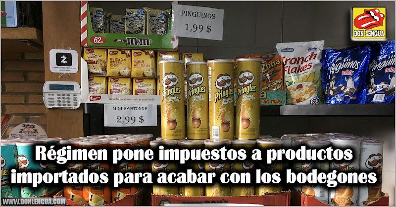 Régimen pone impuestos a productos importados para acabar con los bodegones