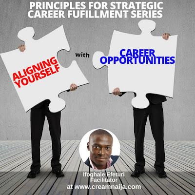 Aligning Yourself with Career Opportunities - Ifoghale Efeturi