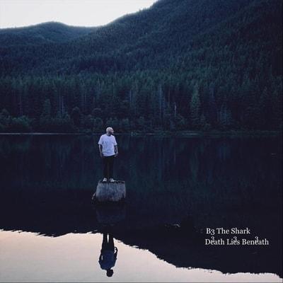 B3 The Shark - D3athli3sb3neath (2019) - Album Download, Itunes Cover, Official Cover, Album CD Cover Art, Tracklist, 320KBPS, Zip album