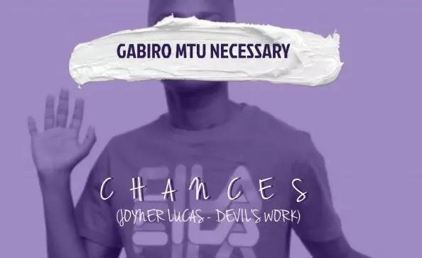 Download Audio | Gabiro Mtu Necessary - Chances