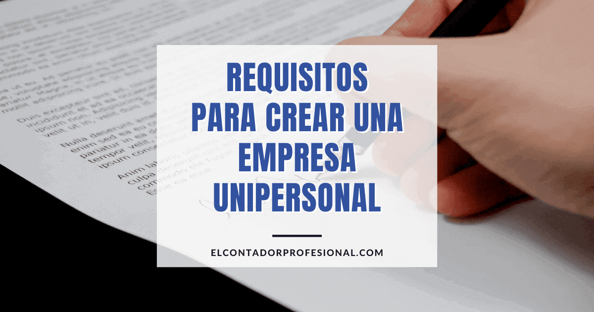 requisitos para crear una empresa unipersonal