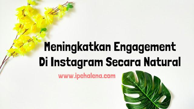 Meningkatkan Engagement Di Instagram Secara Natural