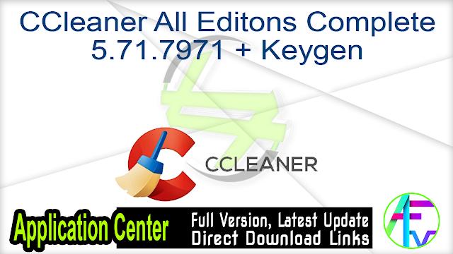 CCleaner All Editons Complete 5.71.7971 + Keygen