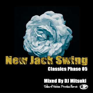 New Jack Swing Classics Phase 05 Mixed By DJ Mitsuki