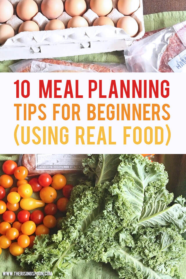 10 Meal Planning Tips For Beginners (Using Real Food)