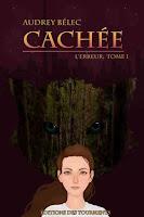 L'Erreur Tome 1, Cachée de Audrey Bélec; roman; editions des tourments; tourments; loup garou; elfe; guerre; amour;