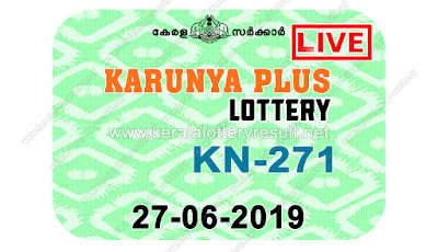 kerala lottery kl result, yesterday lottery results, lotteries results, keralalotteries, kerala lottery, keralalotteryresult, kerala lottery result, kerala lottery result live, kerala lottery today, kerala lottery result today, kerala lottery results today, today kerala lottery result, Karunya Plus lottery results, kerala lottery result today Karunya Plus, Karunya Plus lottery result, kerala lottery result Karunya Plus today, kerala lottery Karunya Plus today result, Karunya Plus kerala lottery result, live Karunya Plus lottery KN-271, kerala lottery result 27.06.2019 Karunya Plus KN 271 27 June 2019 result, 27 27 2019, kerala lottery result 27-06-2019, Karunya Plus lottery KN 271 results 27-06-2019, 27/27/2019 kerala lottery today result Karunya Plus, 27/27/2019 Karunya Plus lottery KN-271, Karunya Plus 27.06.2019, 27.06.2019 lottery results, kerala lottery result June 27 2019, kerala lottery results 27th June 2019, 27.06.2019 week KN-271 lottery result, 27.06.2019 Karunya Plus KN-271 Lottery Result, 27-06-2019 kerala lottery results, 27-06-2019 kerala state lottery result, 27-06-2019 KN-271, Kerala Karunya Plus Lottery Result 27/27/2019