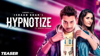 Hypnotize Lyrics - Ruhani Sharma, Ishaan Khan