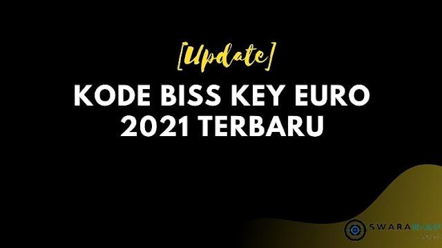 Kode Biss Key Euro 2021 Terbaru