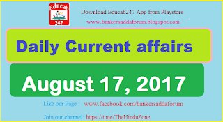 Daily Current affairs -  August 17th, 2017 for all competitive exams