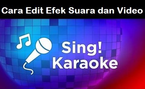 Cara Edit Efek Suara dan Warna Video di Smule Sing
