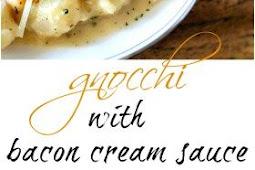 GNOCCHI WITH BACON CREAM SAUCE