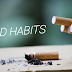 HOW TO AVOID BAD HABITS ?
