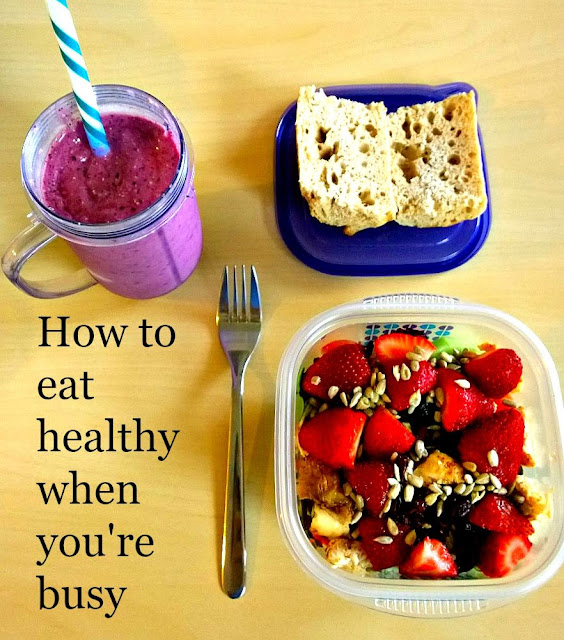 Tips on how to eat healthy when you're busy