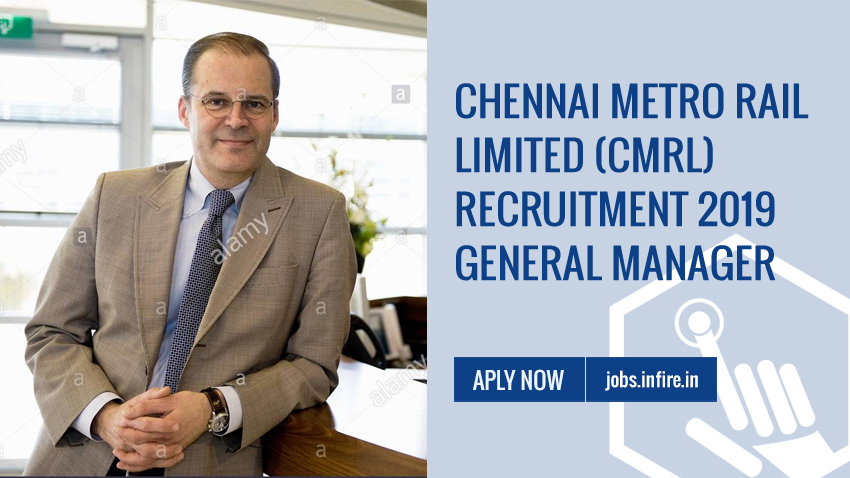 Chennai Metro Rail Limited (CMRL) Recruitment 2019 General Manager