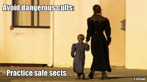 Avoid dangerous cults - Practice safe sects
