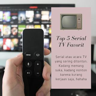 top 5 serial tv favorit