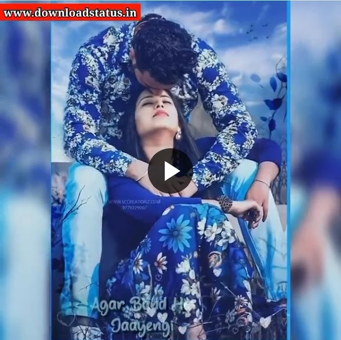 Best New Love Song Video Status Download For Whatsapp