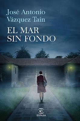 LIBRO - El mar sin fondo José Antonio Vázquez Taín (Espasa 10 mayo 2016) NOVELA NEGRA | Edición papel & digital ebook kindle Comprar en Amazon España
