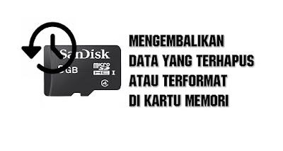 Tutorial mengembalikan file data yang terhapus atau terformat di memory card