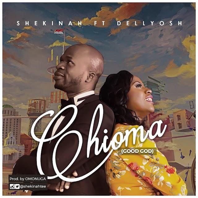 AUDIO + Video: Shekinah | Chioma | Feat. Dellyosh