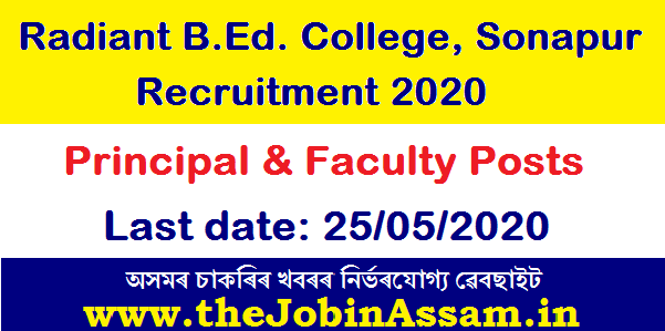 Radiant B.Ed. College, Sonapur Recruitment 2020: Apply for Principal/Faculty Posts