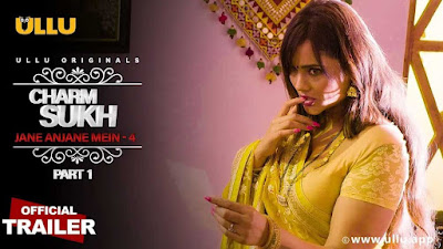 ❤️ Charmsukh Jane Anjane Mein 4 part 1 Ullu Web Series (2021)  : Storyline, Wiki/Details, Cast and Review : Download  and Watch Online Free