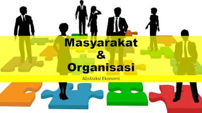 Pengertian Masyarakat dan Organisasi