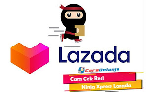 Cek Resi Ninja Van Id Lazada Yuk Simak Disini
