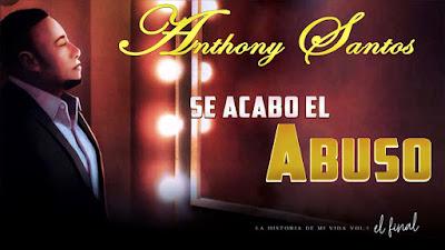 Antony Santos- Se Acabo el Abuso- 2019