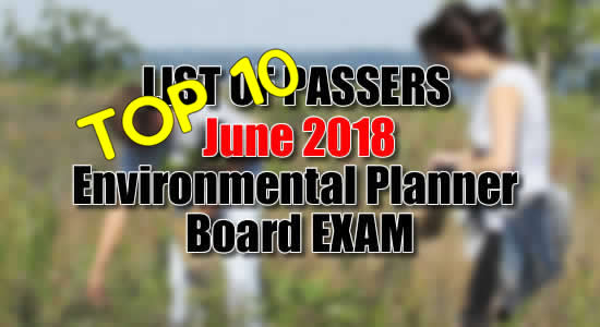 Top 10 Passers June 2018 Environmental Planner Licensure Examination PRC