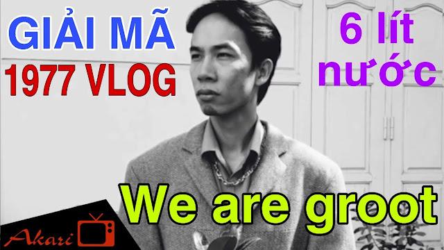 we-are-groot-la-gi-1977-vlog