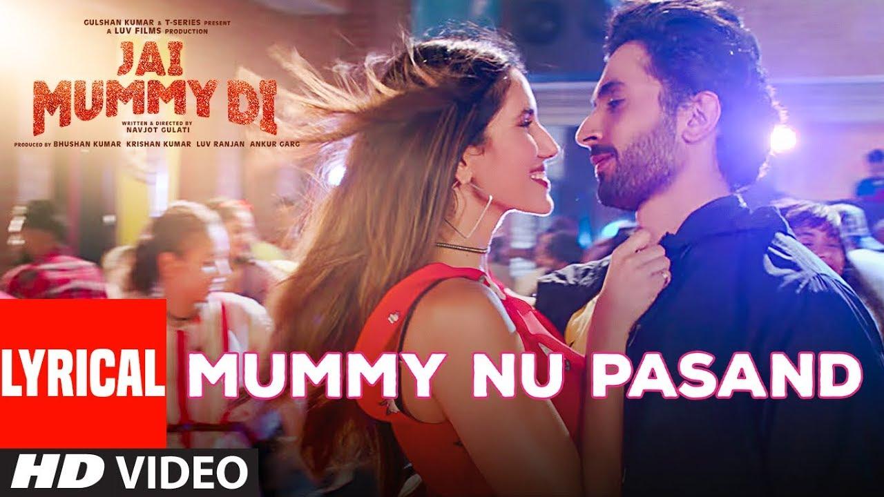 Mummy Nu Pasand Lyrics – Jai Mummy Di | Sunny S, Sonnalli S l Jaani, Sunanda S, Tanishk B, Sukh-E
