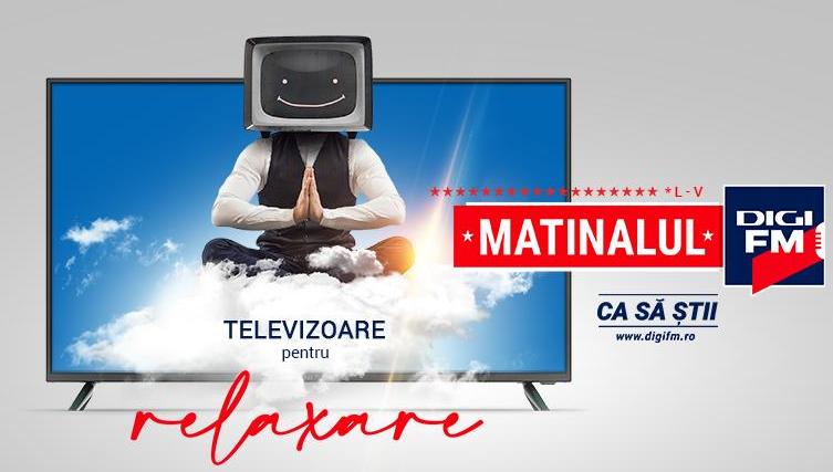 Concurs - Televizoare pentru relaxare la DIGI FM - castiga.net - tv - smart - nei